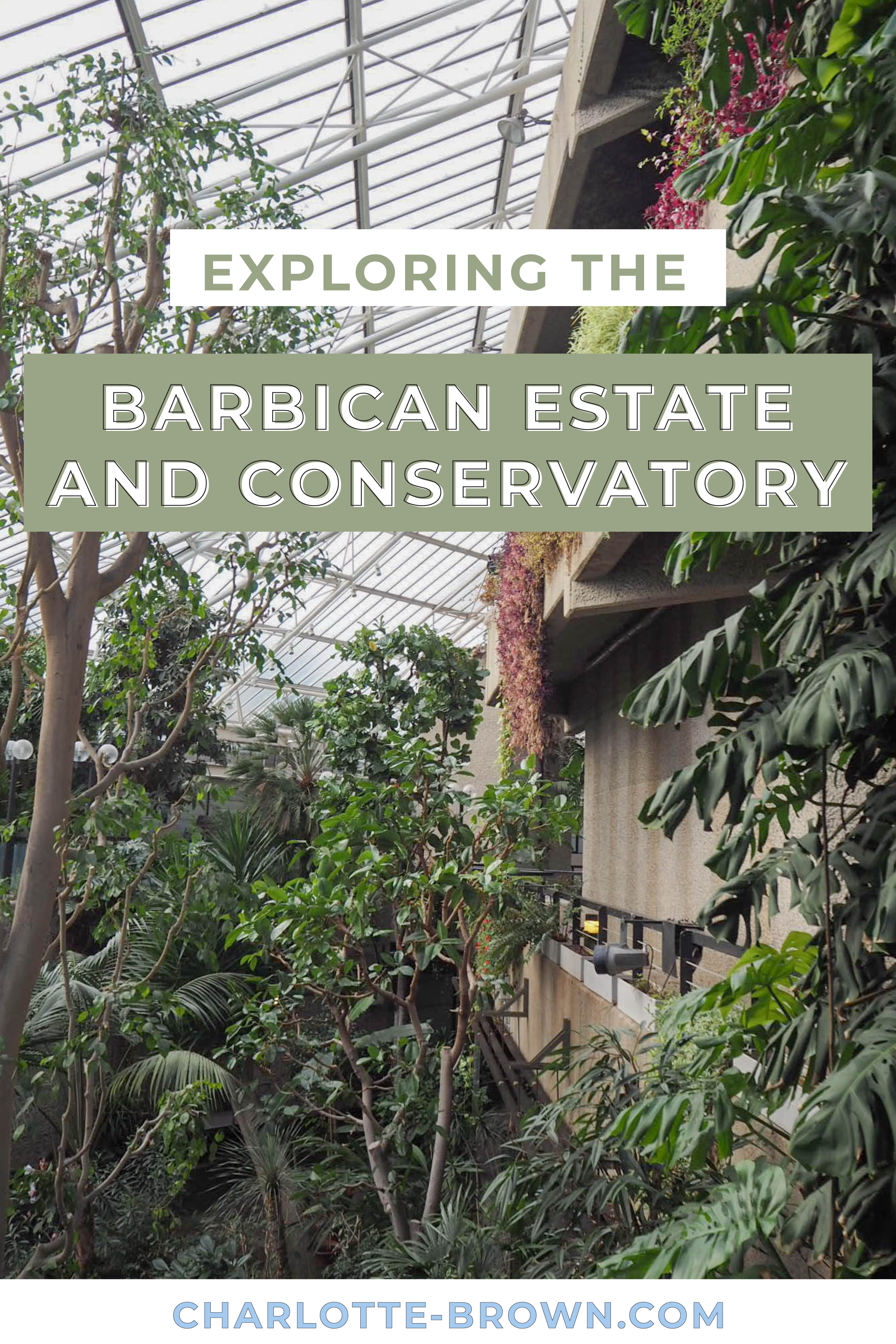 Pinterest Pin for my blog post on the Barbican Estate and Conservatory